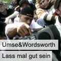 Umse&Wordsworth - Lass mal gut sein
